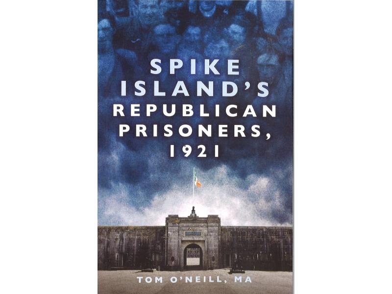 Tom O'Neill, Ma - Spike Island's Republican Prisoners, 1921