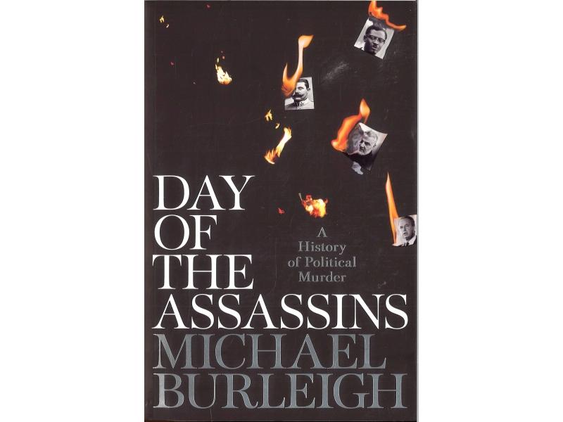 Michael Burleigh - Day Of The Assassins