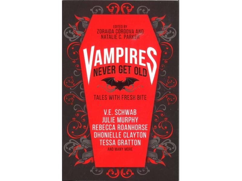 Zoraida Cordova & Natalie C. Parker - Vampires Never Get Old
