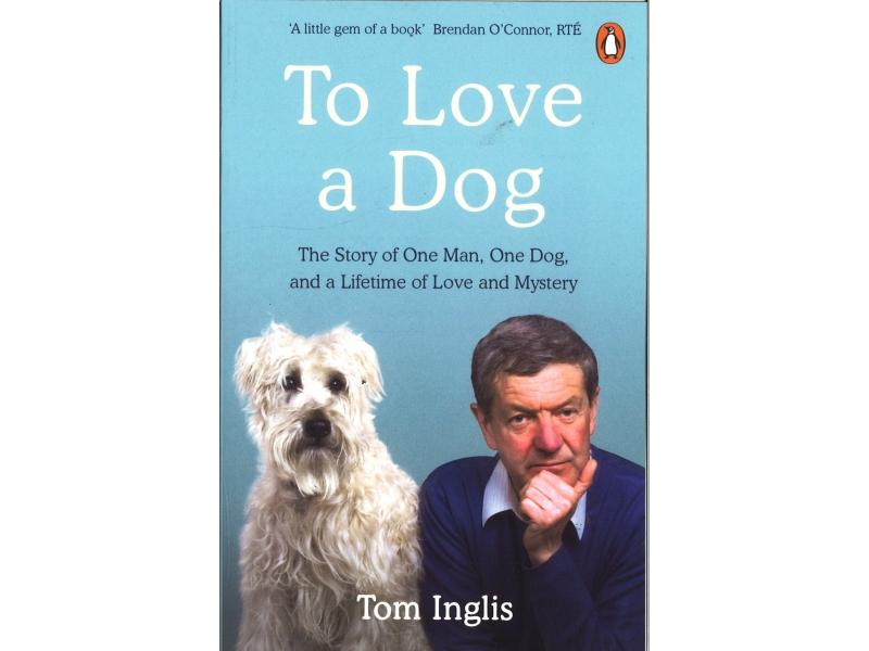 Tom Inglis - To Love A Dog
