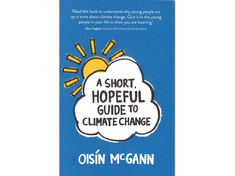 Oisin McGann - A Short, Hopeful Guide To Climate Change