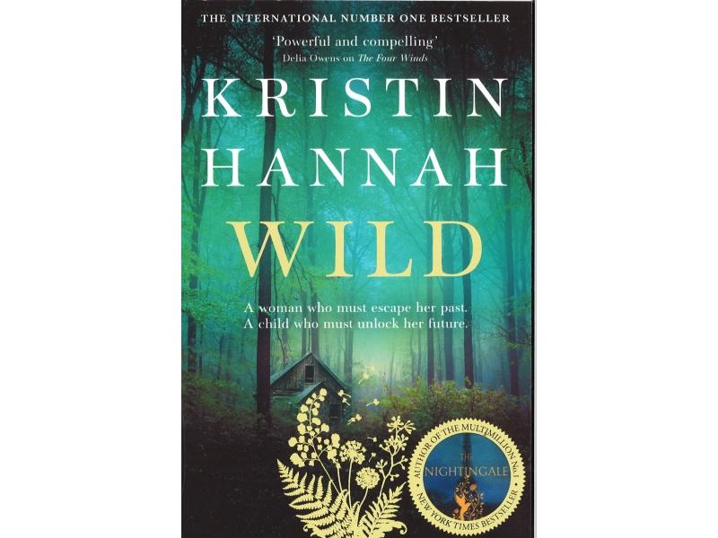 Kristin Hannah - Wild
