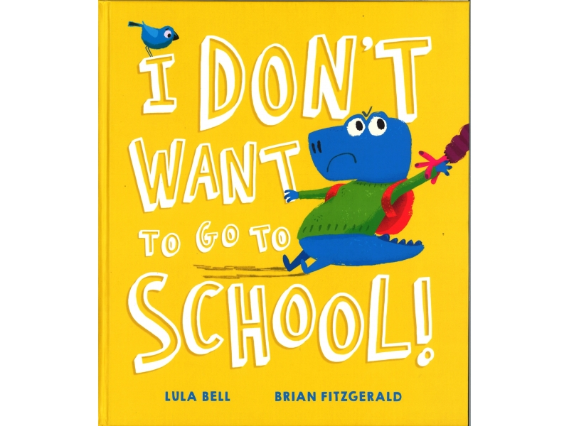 Lula Bell & Brian Fitzgerald - I Don't Want To Go To School!