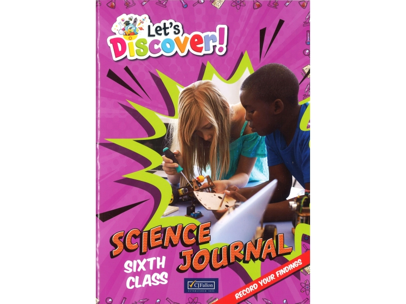 Lets Discover! - Science Journal - Sixth Class
