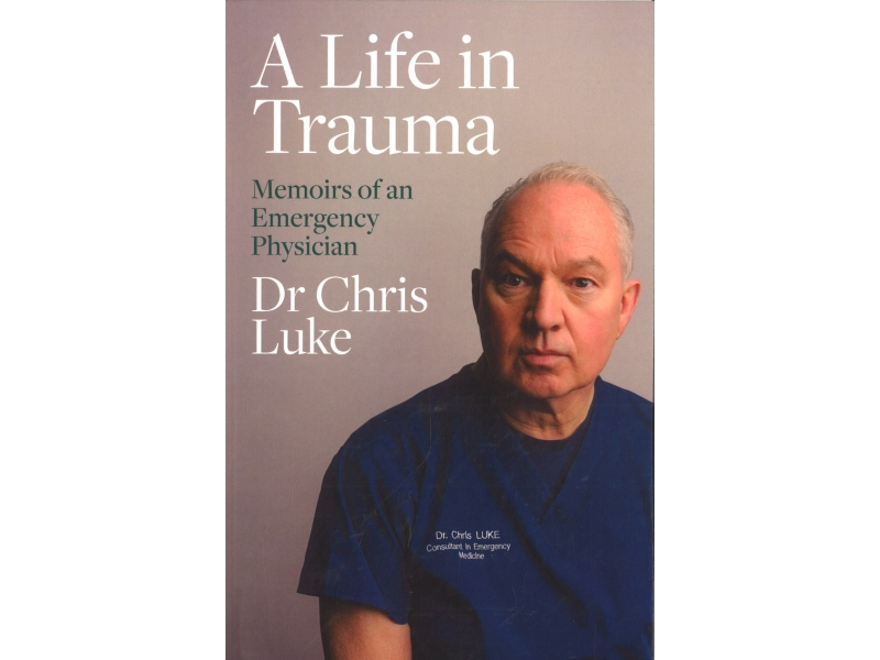 Dr Chris Luke - A Life In Trauma