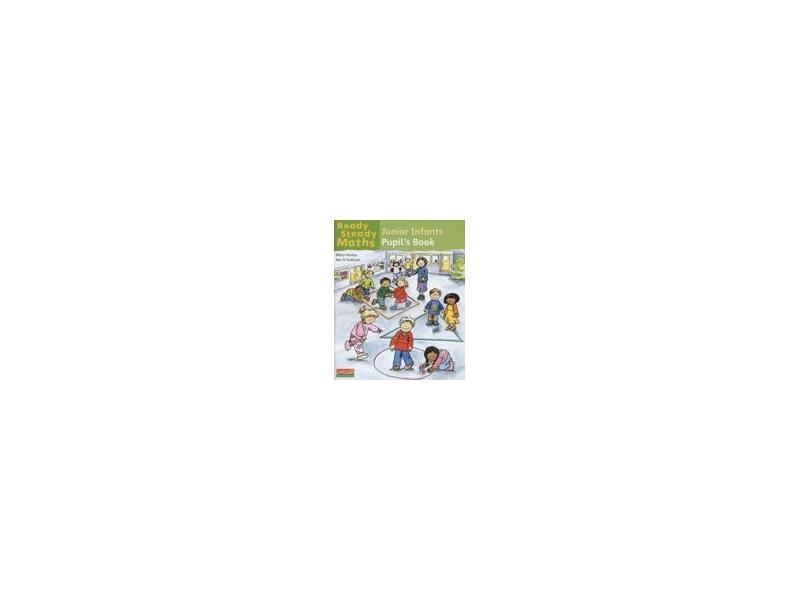Ready Steady Maths Junior Infants - Pupil's Book