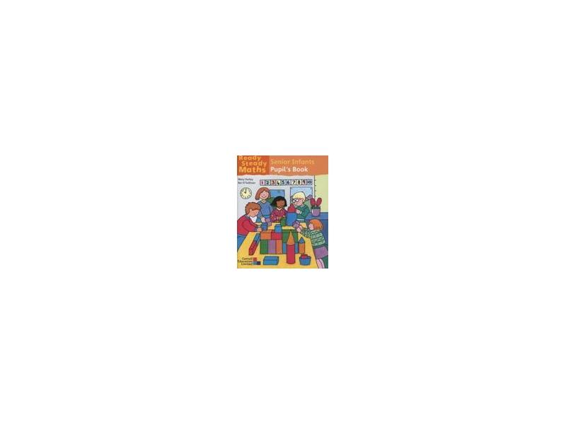Ready Steady Maths Senior Infants - Pupil's Book