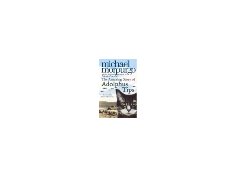 Amazing Story Of Adolphus Tips - Michael Morpurgo