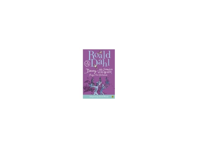 Danny Champion Of The World - Roald Dahl