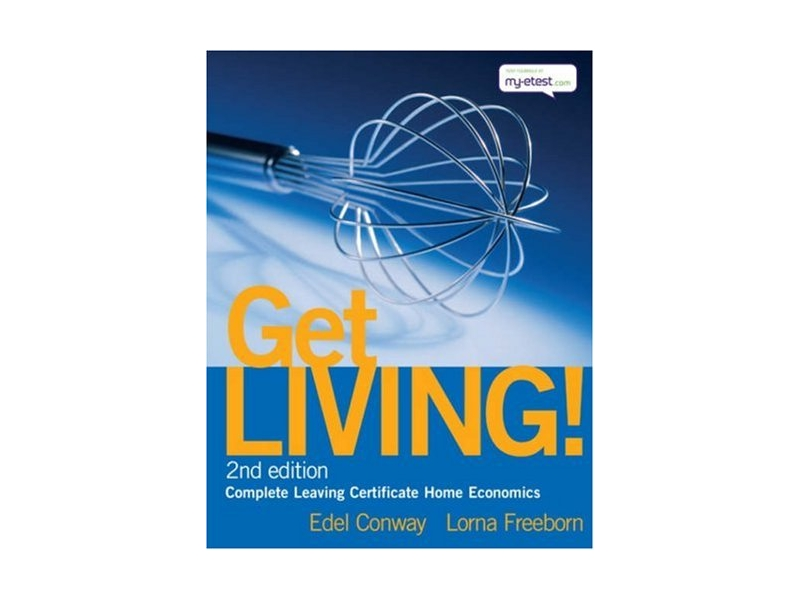 Get Living Pack - Textbook & Workbook - Complete Leaving Certificate Home Economics - 2nd Edition