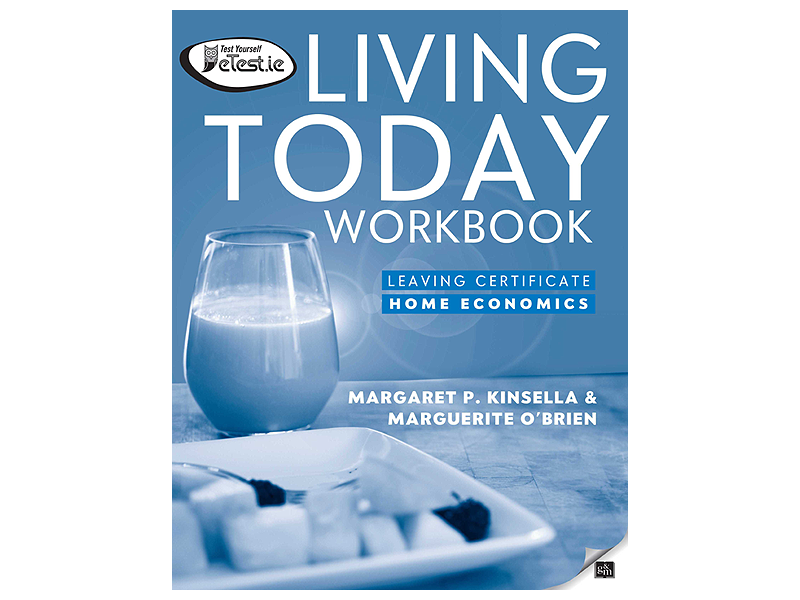 Living Today Workbook - Leaving Certificate Home Economics