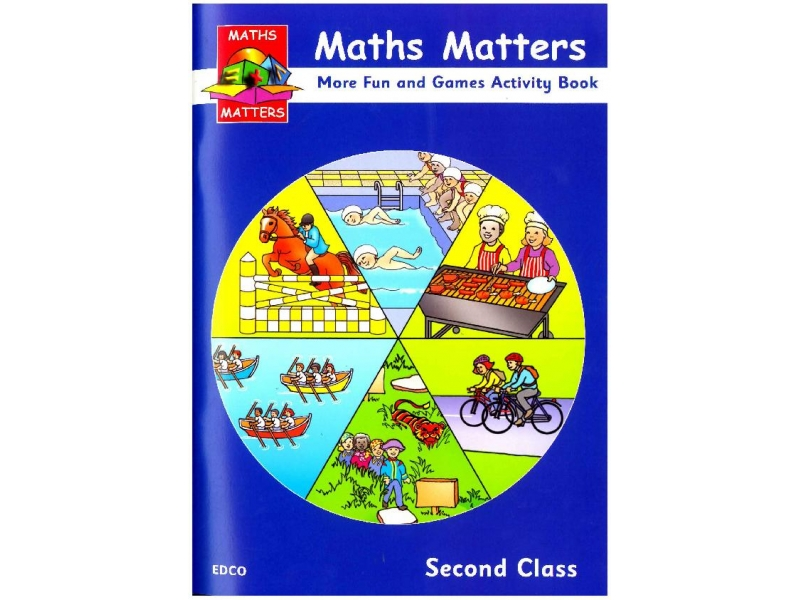 Maths Matters 2 - More Fun & Games - Second Class