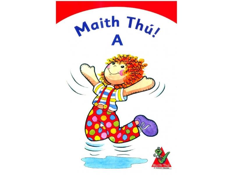 Maith Thú A - Junior Infants Textbook