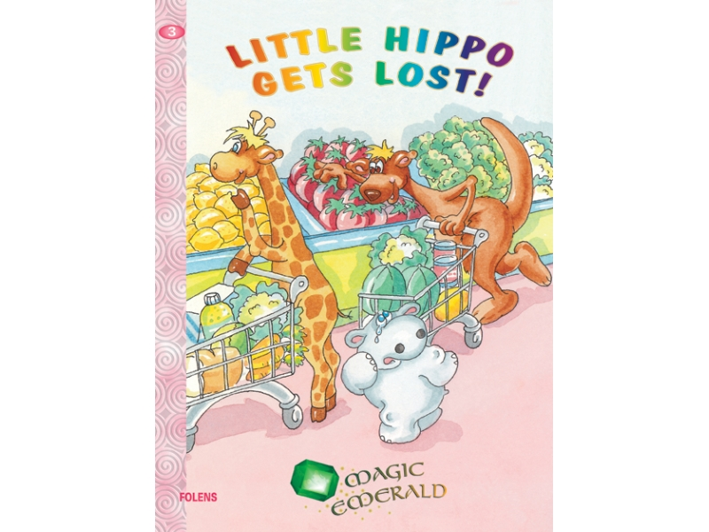 Little Hippo Gets Lost! - Core Reader 3 - Magic Emerald - Senior Infants
