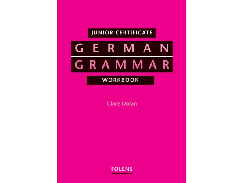German Grammar Workbook - Junior Certificate German Higher & Ordinary Level