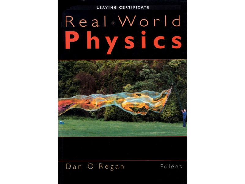 Real World Physics Pack - Textbook & Workbook - Leaving Certificate Physics
