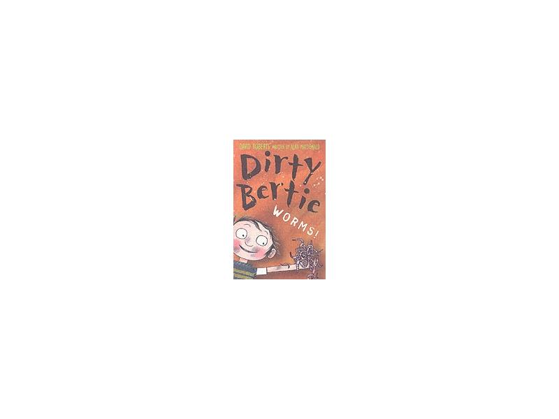 Dirty Bertie - Worms - David Roberts