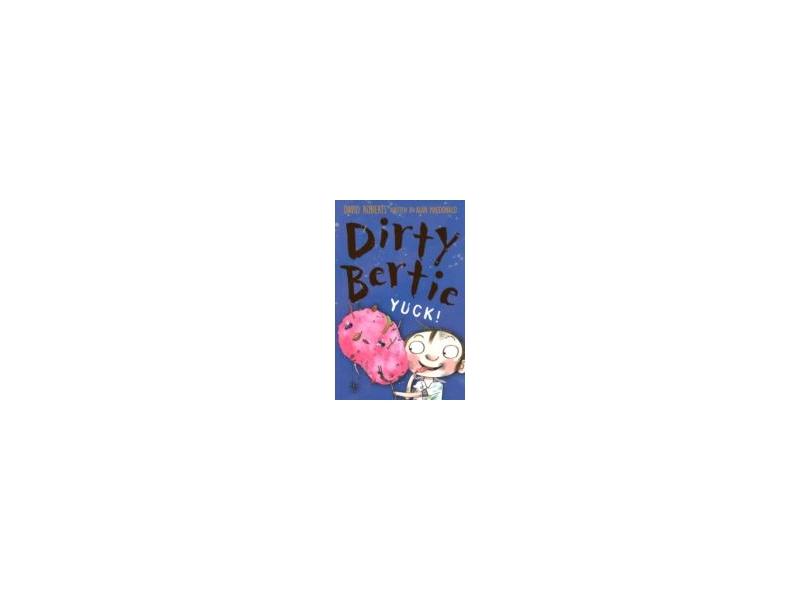 Dirty Bertie - Yuck - David Roberts