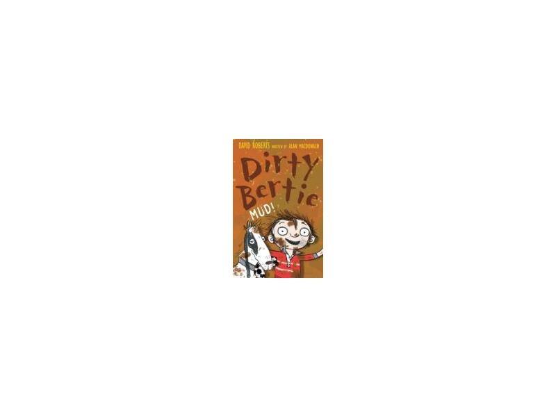 Dirty Bertie - Mud - David Roberts