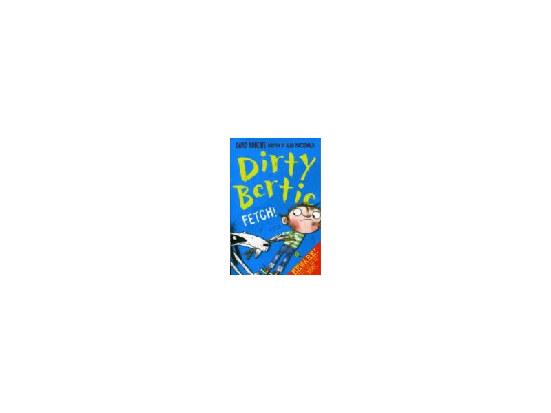Dirty Bertie - Fetch - David Roberts