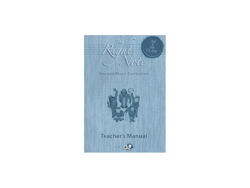The Right Note 3rd & 4th Class Teachers Manual 0- Third & Fourth Class
