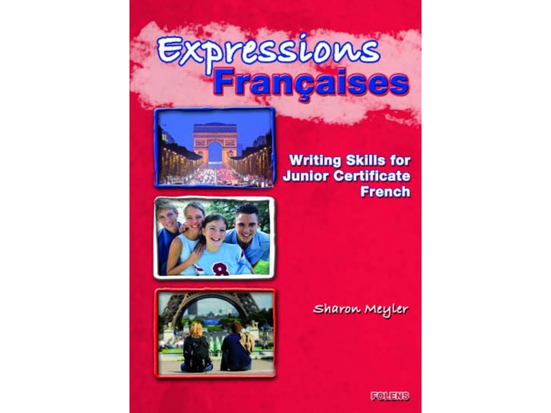 Expressions Francaises - Writing Skills For Junior Certificate French