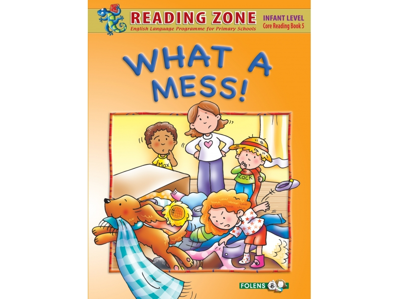 What A Mess! - Core Reader 5 - Reading Zone - Senior Infants