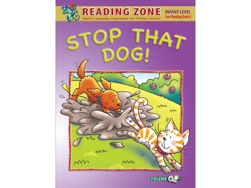 Stop That Dog! - Core Reader 6 - Reading Zone - Senior Infants