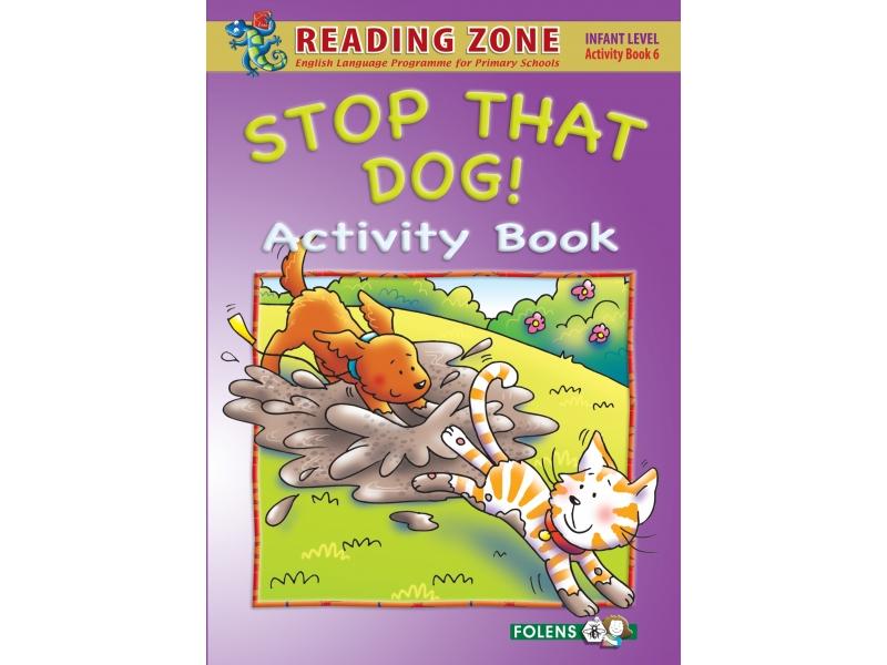 Stop That Dog! - Activity Book 6 - Reading Zone - Senior Infants