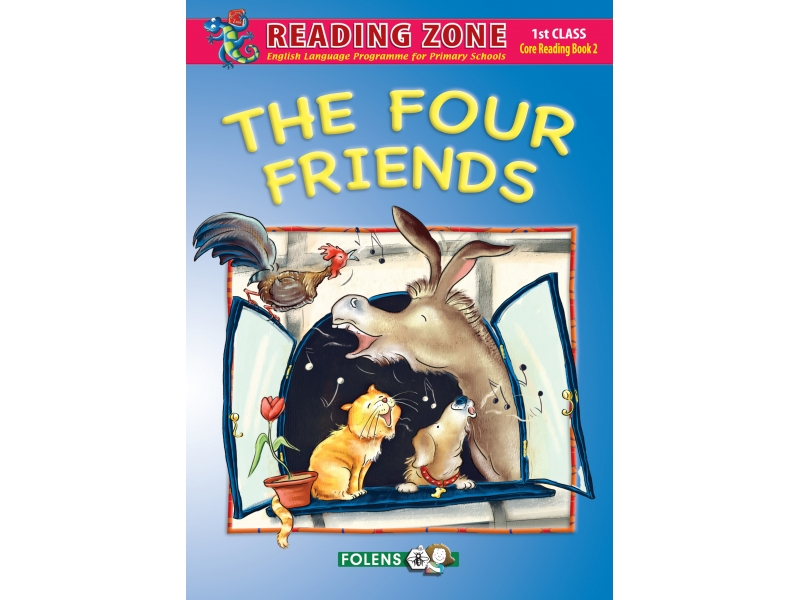 The Four Friends - Core Reader 2 - Reading Zone - First Class