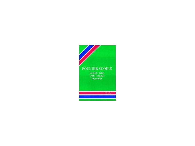 Focloir scoile - irish/english-english/irish