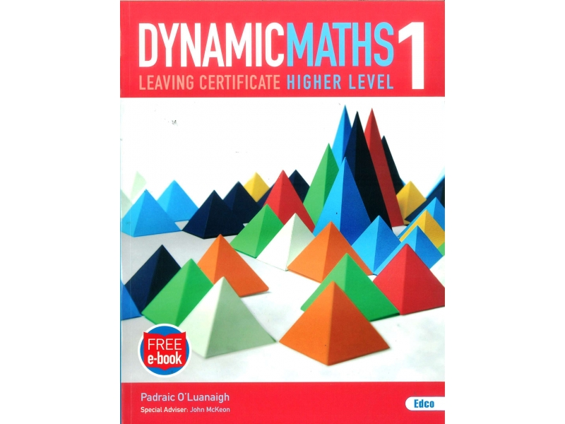 Dynamic Maths  1 - Leaving Certificate Higher Level - Includes Free eBook