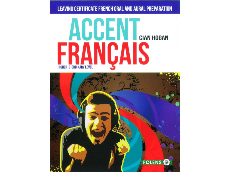 Accent Francais - Leaving Certificate French Oral & Aural Preparation For Higher & Ordinary Level