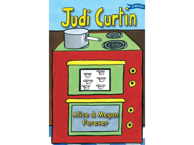 Alice And Megan Forever - Judi Curtin