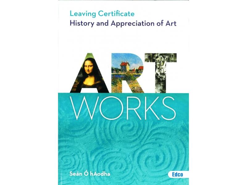Art Works - Leaving Certificate History & Appreciation of Art