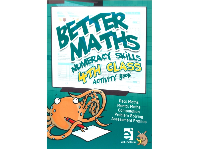 Better Maths 4 - Numeracy Skills Fourth Class Activity Book