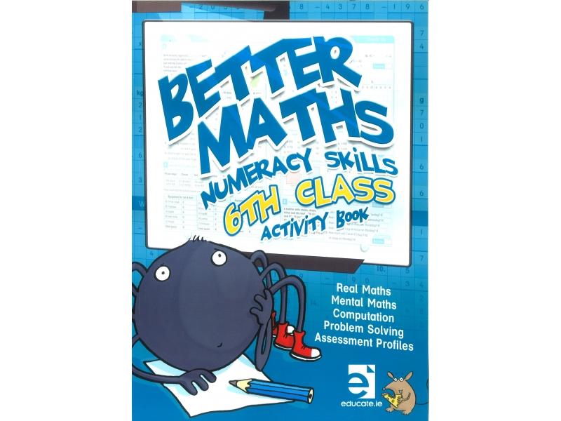 Better Maths 6 - Numeracy Skills Sixth Class Activity Book