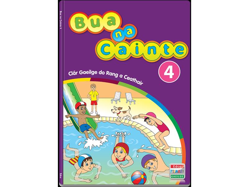 Bua Na Cainte 4 - Clár Gaeilge Do Rang a Ceathair - Fourth Class