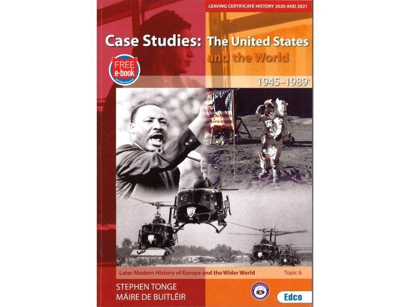 Case Studies: The United States And The World 1945-1989 & Later Modern History Of Europe And The Wider World Topic 6 Leaving Certificate History 2020 & 2021