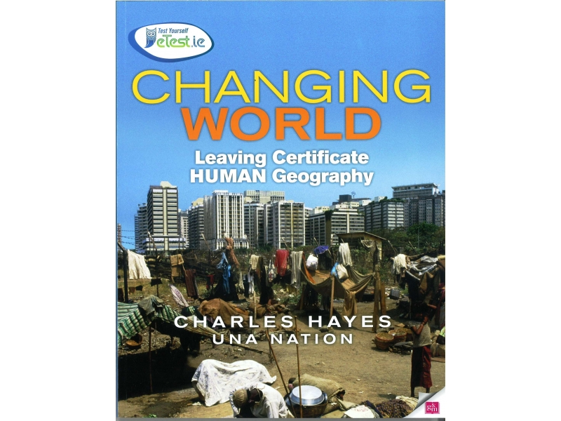 Changing World Human Geography - Leaving Certificate Human Geography