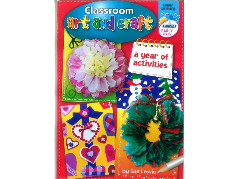 Classroom Art & Craft - A Year of Activities - Lower Primary