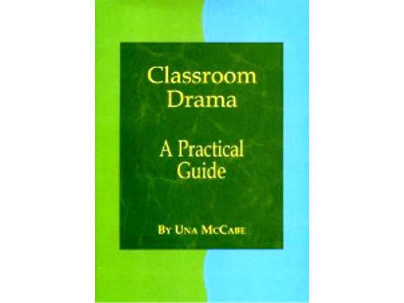 Classroom Drama: A Practical Guide