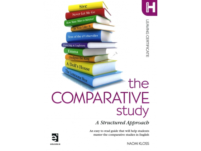 The Comparative Study: A Structured Approach - Leaving Certificate Higher Level