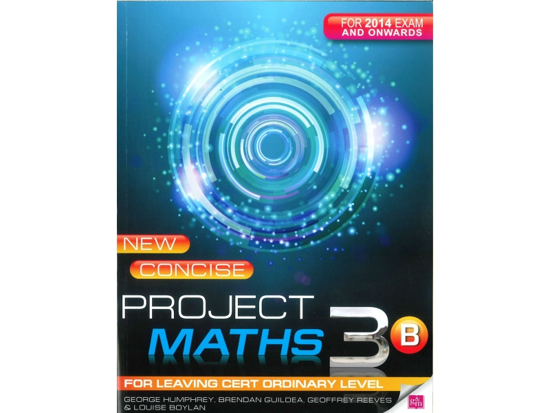 New Concise Project Maths 3B - Leaving Certificate Ordinary Level - For 2014 Exam & Onwards