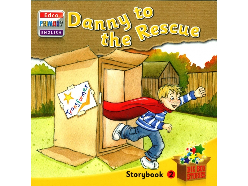 Danny To The Rescue - Storybook 2 - Big Box Adventures - Senior Infants