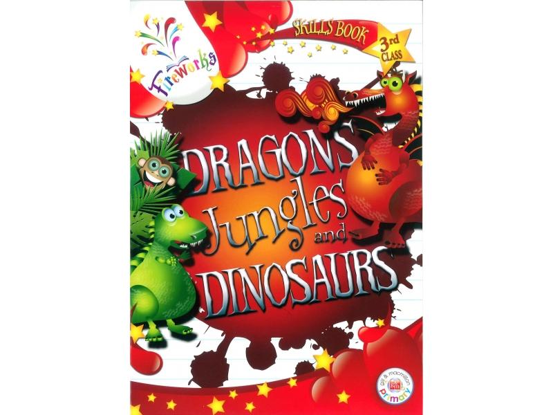 Dragons, Jungles & Dinosaurs Skills Book - 3rd Class - Fireworks
