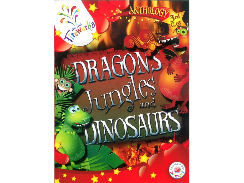 Dragons, Jungles & Dinosaurs Textbook - 3rd Class Anthology - Fireworks
