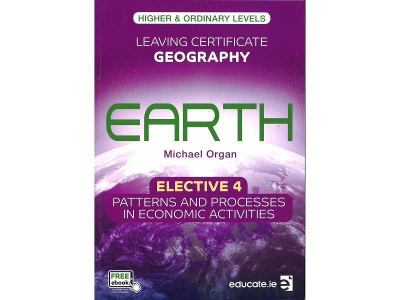 Earth Leaving Certificate Geography Higher & Ordinary Levels Elective 4 Patterns & Processes In Economic Activities