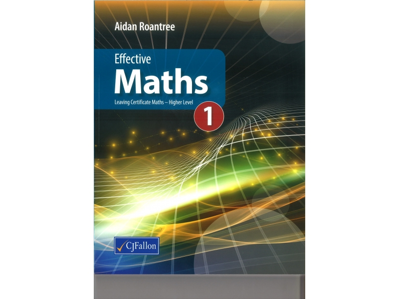 Effective Maths 1 - Leaving Certificate Maths Higher Level