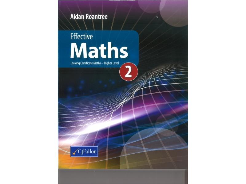 Effective Maths 2 - Leaving Certificate Maths Higher Level